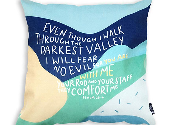 Even though I Walk Through The Darkest Valley (Cushion Cover)