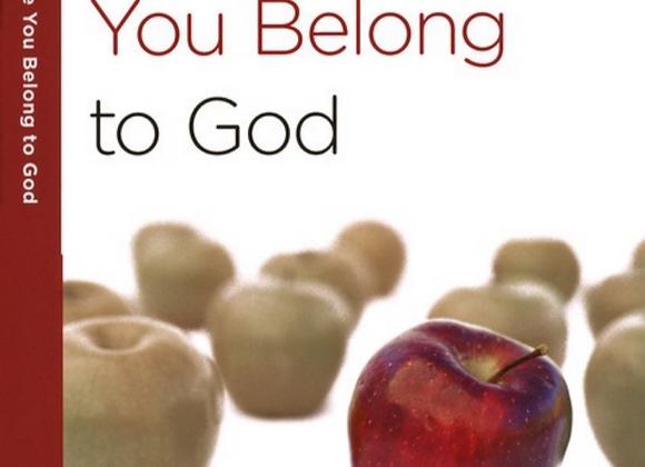 40 Minute Bible Studies: Living Like You Belong to God