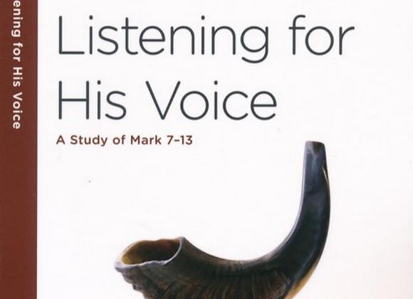 40 Minute Bible Studies: Jesus: Listening for His Voice (Mark 7-13)