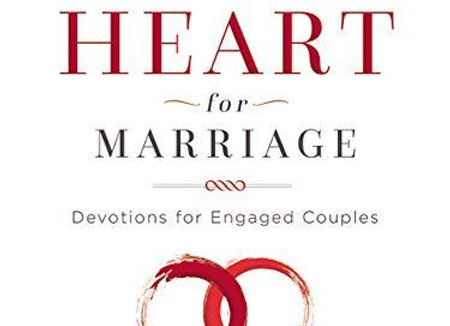 Preparing Your Heart for Marriage Devotions for Engaged Couples