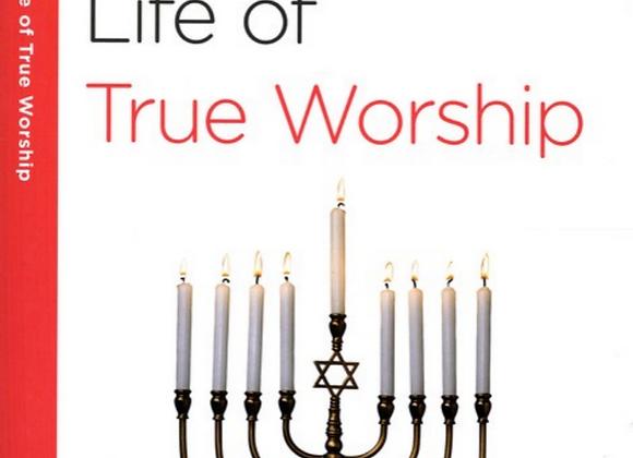 40 Minute Bible Studies: Living a Life of True Worship