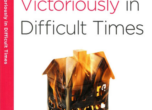 40 Minute Bible Studies: Living Victoriously in Difficult Times