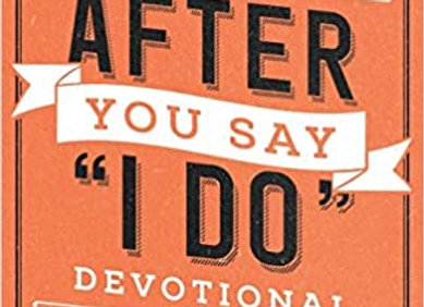 """After You Say """"I Do"""" Devotional: Meditations for Every Couple"""