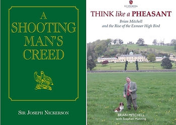 Book covers; A Shooting Man's Creed by Sir Joseph Nickerson & Think Like a Pheasant by Brian Mitchell, Exmoor High Pheasants.