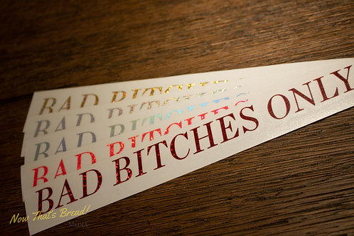 Bad Bitches Only Decal