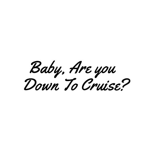 Baby, Are You Down? Decal