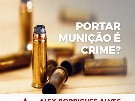 Portar munição é crime?