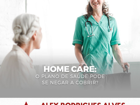 Home care: o plano de saúde pode se negar a cobrir?