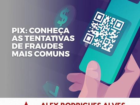 PIX: conheça as tentativas de fraudes mais comuns.