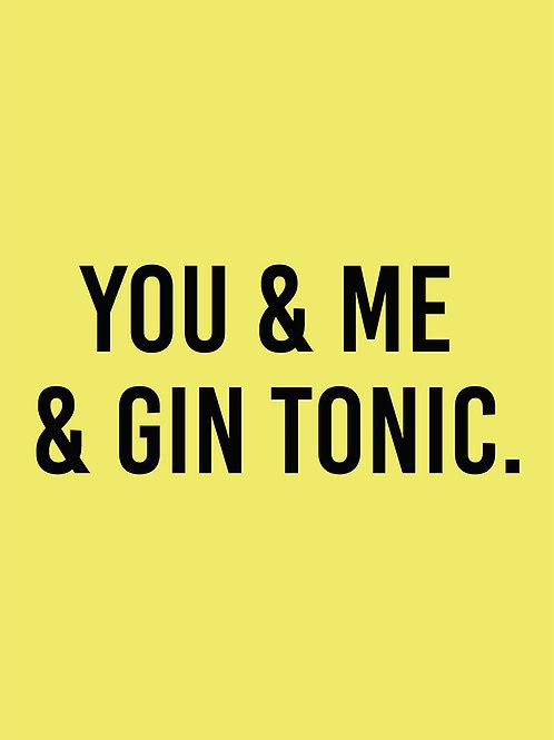 YOU & ME & GIN TONIC