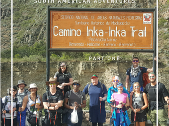 Our Inca Trail Adventure - Part One