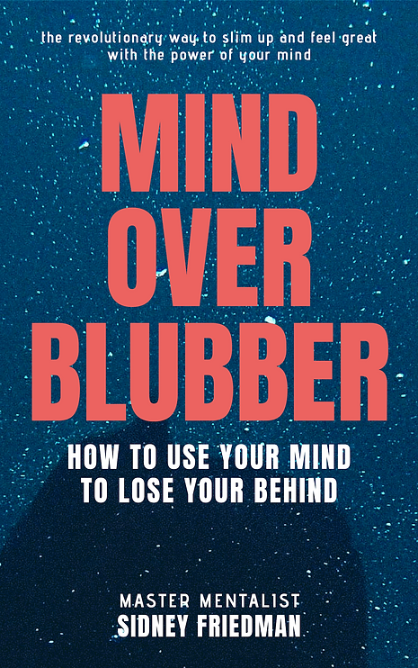 "the book ""Mind Over Blubber"" by mentalist Sidney Friedman"