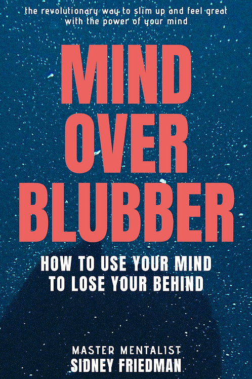 MIND OVER BLUBBER: How to Use Your Mind to Lose Your Behind