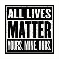 Human Lives Matter – Whether They are Blue, Black, White, Yellow... Duh? And?