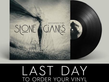 Final Day to order Stone Giants West Coast Love Stories on Vinyl!