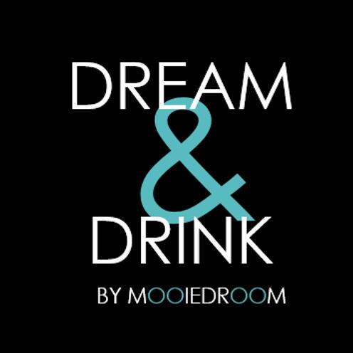 Dream & Drink | 8 januari
