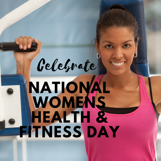 How to Celebrate National Women's Health & Fitness Day