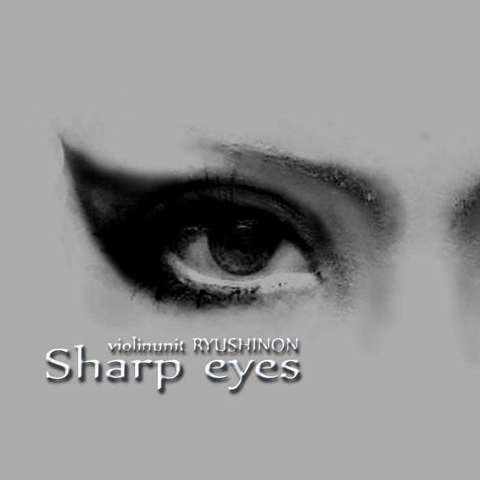 「Sharp eyes」