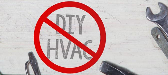 Why DIY HVAC is a Bad Idea?