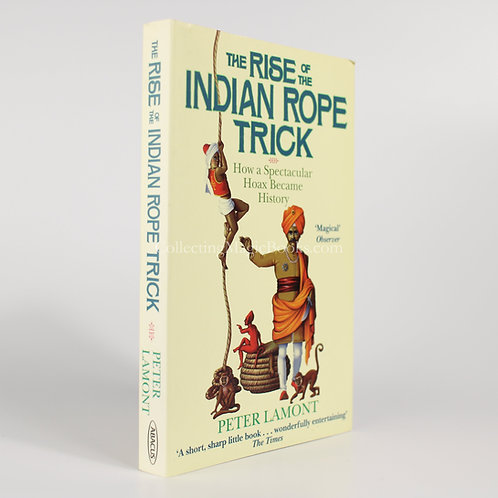 The Rise of the Indian Rope Trick - Peter Lamont