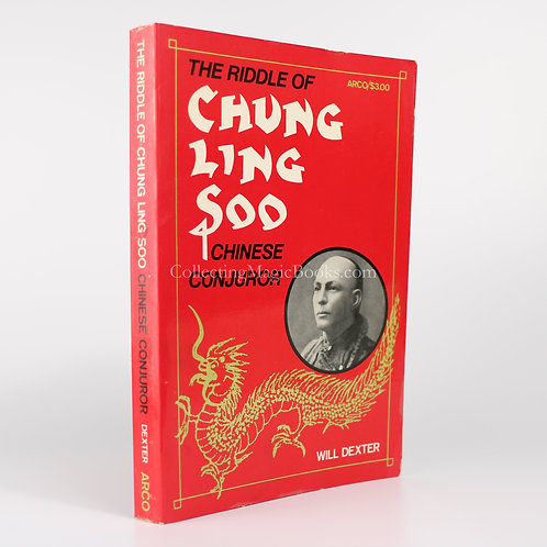 The Riddle of Chung Ling Soo - Will Dexter