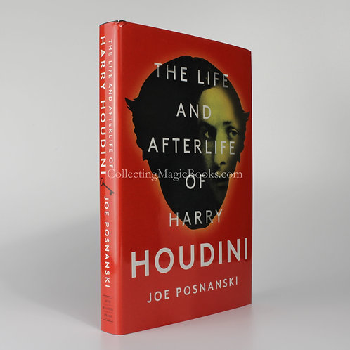 The Life and Afterlife of Harry Houdini - Joe Posnanski