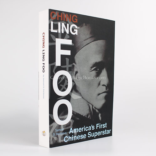 Ching Ling Foo, America's First Chinese Superstar - Samuel D. Porteous