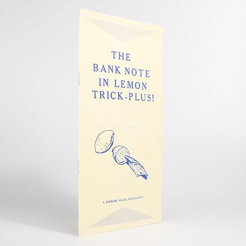 The Bank Note in Lemon Trick, Plus! - Supreme