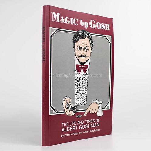 Magic by Gosh, The Life & Times of Albert Goshman - Patrick Page & A. Goshman