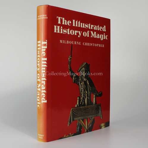 The Illustrated History of Magic - Milbourne Christopher