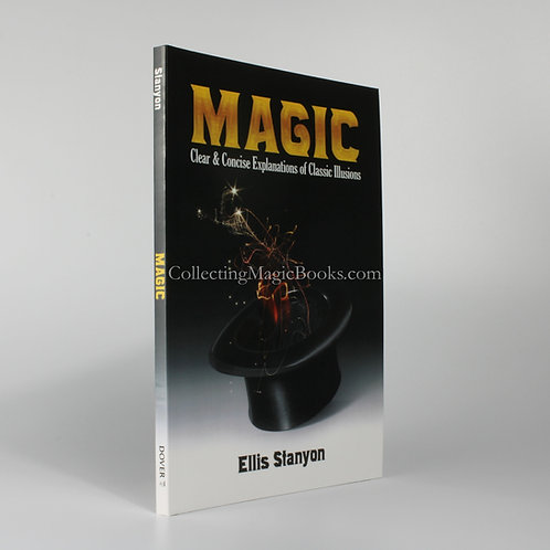 Magic, Clear and Concise Explanations of Classic Illusions - Ellis Stanyon