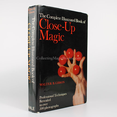The Complete Illustrated Book of Close-Up Magic - Walter Gibson