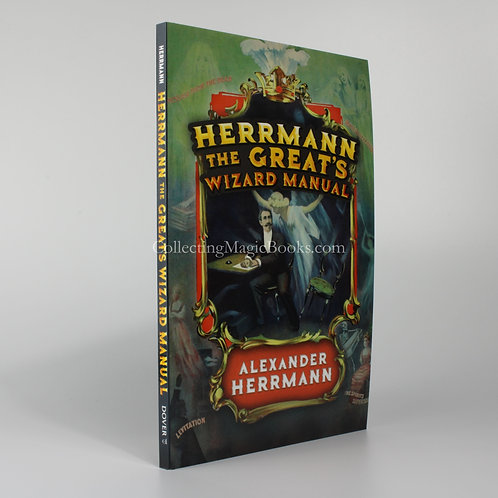 Herrmann The Great's Wizard Manual - Alexander Herrmann