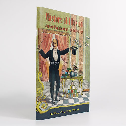 Masters of Illusion, Jewish Magicians of the Golden Age - Mike Caveney
