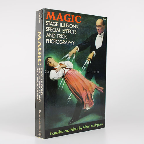 Magic, Stage Illusions, Special Effects & Trick Photography - Albert A. Hopkins