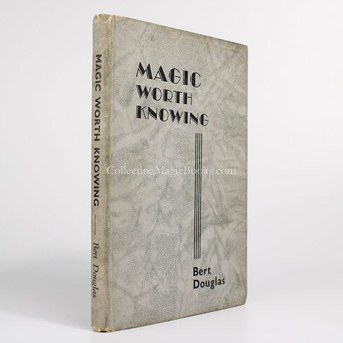 Magic Worth Knowing - Bert Douglas