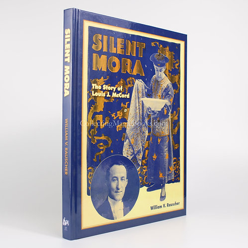 Silent Mora, The Story of Louis J. McCord - William V. Rauscher