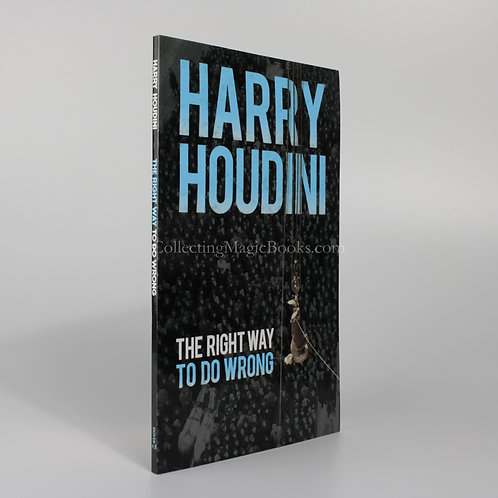 The Right Way to Do Wrong - Harry Houdini NEW