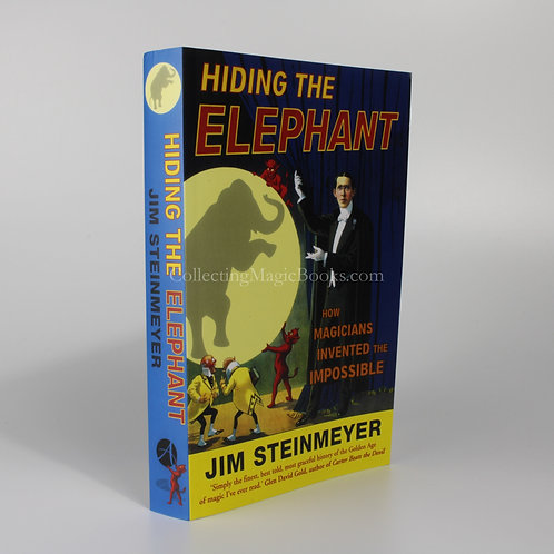 Hiding the Elephant, How Magicians Invented the Impossible - Jim Steinmeyer NEW