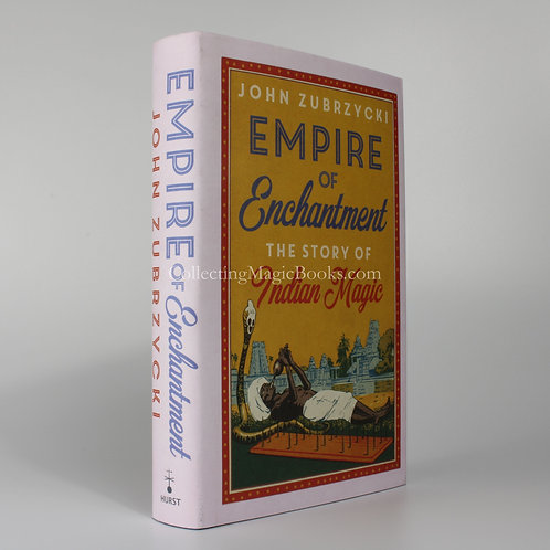 Empire of Enchantment, The Story of Indian Magic - John Zubrzycki