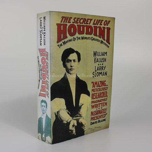 The Secret Life of Houdini - William Kalush and Larry Sloman