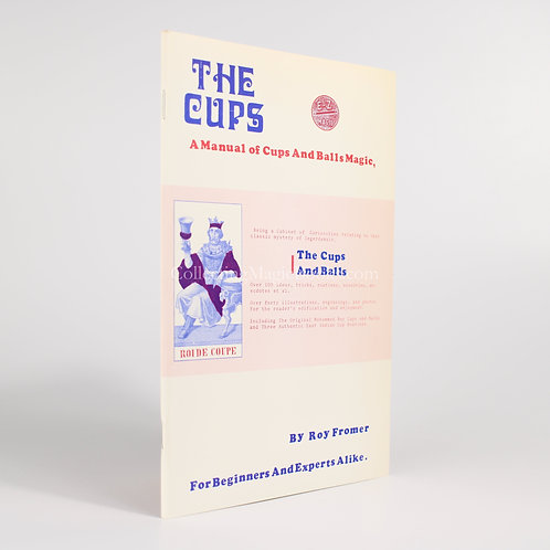 The Cups, A Manual of Cups and Balls Magic - Roy Fromer