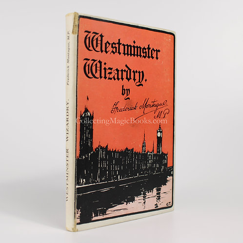Westminster Wizardry - Frederick Montague M.P.
