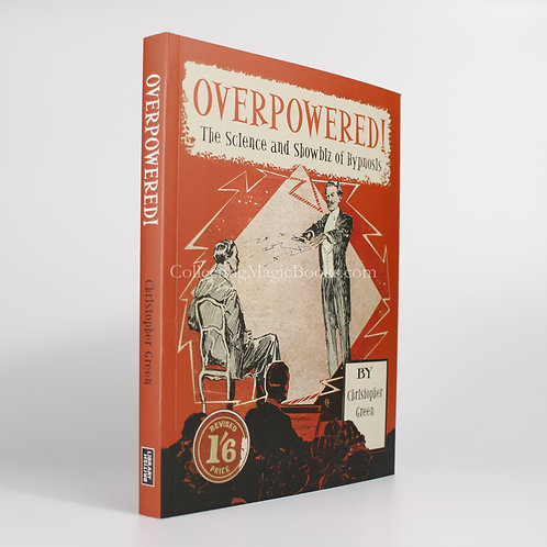 Overpowered! The Science and Showbiz of Hypnosis - Christopher Green