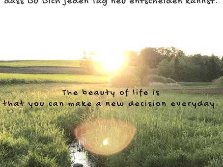 Die Schönheit des Lebens... The beauty of life....