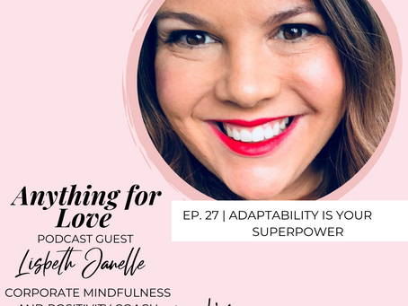Adaptability is your Superpower