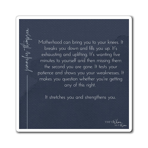 Motherhood - Inspirational Quote Magnet
