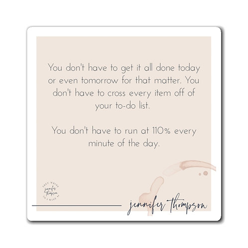 You Don't Have To - Inspirational Quote Magnet