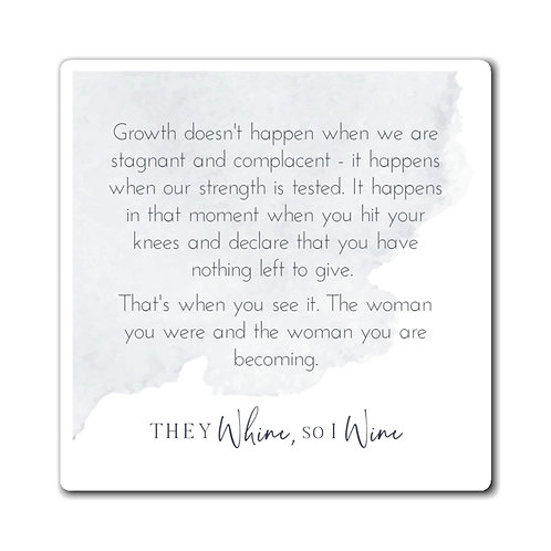 Growth - Inspirational Quote Magnet