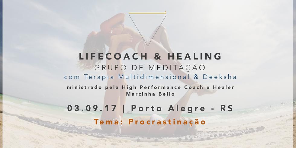 LifeCoach & Healing Grupo de Meditação dia 03.09.17 em POA!